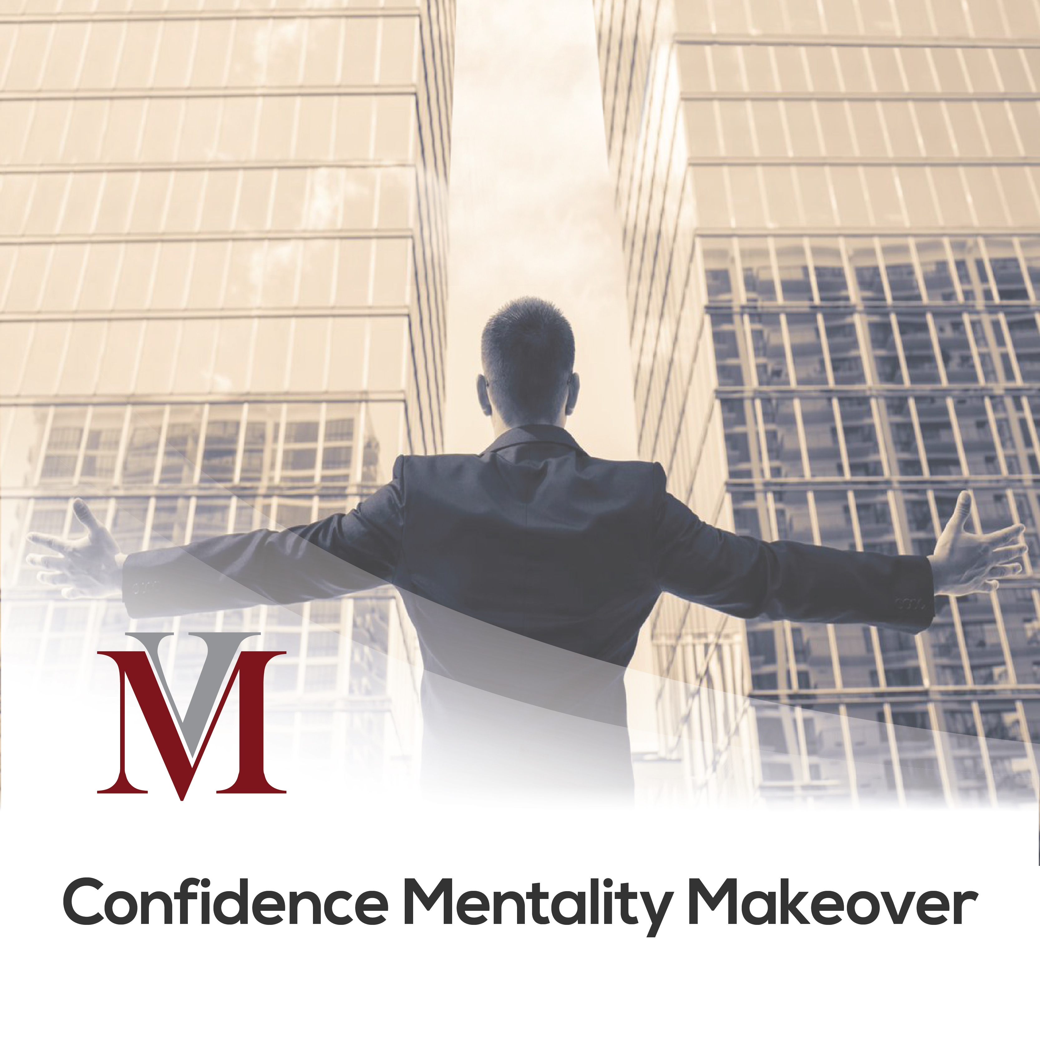 Confidence Mentality Makeover
