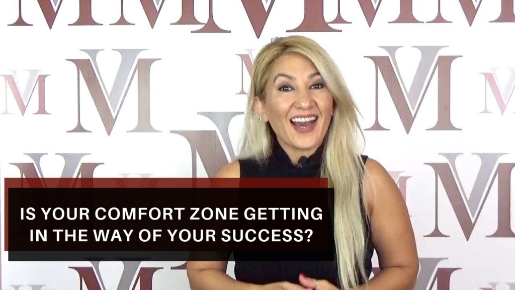 IS YOUR COMFORT ZONE GETTING IN THE WAY OF YOUR SUCCESS?