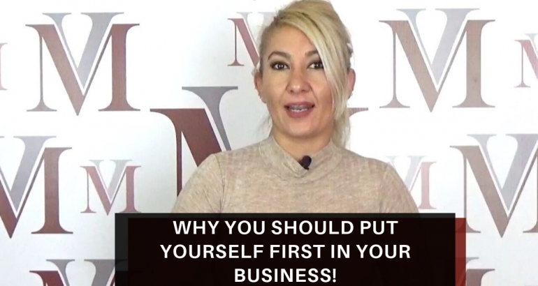 Why you should put yourself first in your business!