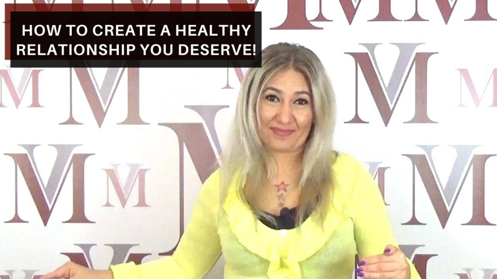 How to create a healthy relationship you deserve!